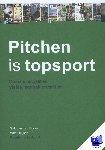 - Pitchen is topsport Bureaucompetities: visies, aanpak en tactiek Relatiemedia deel 5