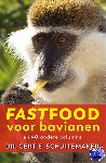 Schuitemaker, Gert E. - Fastfood voor bavianen