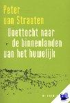 Straaten, Peter van - Voettocht naar de binnenlanden van het huwelijk
