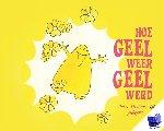 Helbers, Petra - Hoe Geel weer geel werd