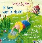 Hay, Louise L. - Ik ben, wat ik denk!