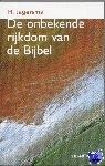 Jagersma, H. - De onbekende rijkdom van de bijbel