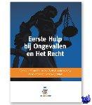 Jongejan, B.A.J., Have, A. ten, Jong, H.A.J. de - Eerste Hulp bij Ongevallen en Het Recht