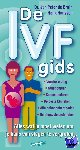 Bruin, Jan Peter de, Hanssen, Henk - De IVF-gids, alles wat je moet weten om je kans van slagen te vergroten