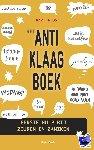 Flos, Bart - Het anti-klaagboek - POD editie