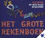 Pfaltzgraff, Henk - Het Grote Rekenboek Plusboek Op weg naar wiskunde