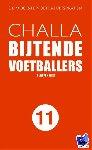 """Challa, B-J - Bijtende Voetballers. """"De mooiste voetbaluitspraken"""""""