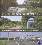 Blijdenstijn, Roland, Volkers, Kees - Over historische wegen
