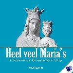 Spapens, Paul - Heel veel Maria's - Volkscultuur en Immaterieel Erfgoed