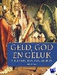 Geest, Paul van - Geld, God en geluk - POD editie