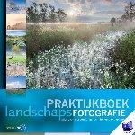 Schelvis, Jaap, Luijks, Bob, Heirweg, Bart, Westerink, Bendiks, Drost, Arjen - Praktijkboek landschapsfotografie