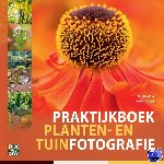 Piek, Caroline, Clauzing, Hans - Praktijkboek planten- en tuinfotografie