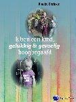 Derksen, Rineke - Ik ben een kind, gelukkig en gevoelig hoogbegaafd  Bundel van de boeken Gelukkig hoogbegaafd en Gevoelig hoogbegaafd + extra hoofdstuk