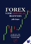 Peters, Jelle - Forex voor ambitieuze beginners - POD editie