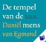 Egmond, Daniel van - De mens en zijn tempel
