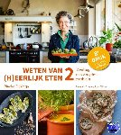 Dijkinga, Rineke - Weten van (h)eerlijk eten 2 Voeding, ons vergeten medicijn