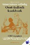 Catenius-van der Meijden, J.M.J. - Groot nieuw volledig Oost-Indisch kookboek