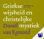 Egmond, Daniel van - Griekse wijsheid en christelijke mystiek