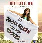 Safai, Darya - Lopen tegen de wind. Laat Iraanse vrouwen in hun stadions