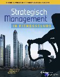 Doorenbosch, Han, Middelkamp, Jan, Dekker, Hans - Strategisch management in fitnessclubs