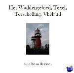 Pietersen, Bram - Het Waddengebied, Texel, Terschelling, Vlieland