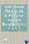 Smits, Nico - Werkboek bij medische basisKennis & psychosociale basiskennis voor het CAM domein - POD editie