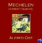 Kocken, Marcel - Mechelen in prentkaarten - Alfred Ost