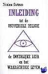 Hartman, Nicolaas - Inleiding tot de Universele Religie, de Innerlijke Leer en het Waarachtige Leven