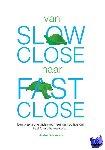 Salomons, André - Van slow close naar fast close
