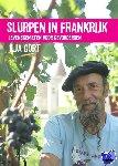 Gort, Ilja - Slurpen in Frankrijk - Levensgenieten voor gevorderden