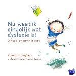 Engbers, Chantal - Nu weet ik eindelijk wat dyslexie is