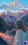 Prophet, Elizabeth Clare - De Onbekende Jaren van Jezus