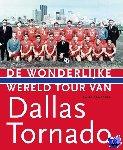 Stoffels, Fons - De Wonderlijke Wereldtour van Dallas Tornado