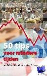 Schenk, Sylvester, Seegers, Pieter - 50 Tips voor mindere tijden