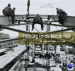 Eijndhoven, J. van, Heijden, R. van der - Tilburg in de jaren '60