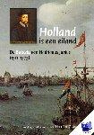 Hornanus, H.J.M., Junius, Hadrianus - Holland is een Eiland