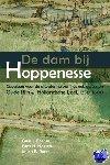 - De dam bij Hoppenesse. Gevolgen voor de afwatering van het gebied tussen Oude Rijn en Hollandsche IJssel, 1250-1600 - POD editie