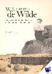 Arentzen, Wout - W.J. de Wilde (1860-1936). Een vergeten onderzoeker van de Nederlandse hunebedden