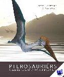 Veldmeijer, Andre J., Witton, Mark - Pterosauriërs. Vliegende tijdgenoten van de dinosauriërs