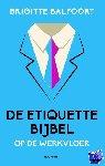 Balfoort, Brigitte - De etiquettebijbel op de werkvloer