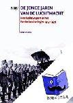 Starink, Dirk - De jonge jaren van de Luchtmacht - Het luchtwapen in het Nederlandse leger 1913-1939 - POD editie - het luchtwapen in het Nederlandse leger 1913-1939