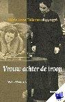 Weenink, W.H. - Vrouw achter de troon - Marie Anne Tellegen 1893-1976 - POD editie - Marie Anne Tellegen 1893-1976
