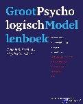 Horst, Anton van der, Wanrooy, Marcel, Meyer, Hanno, Serlie, Alec - Groot Psychologisch Modellenboek, 2e editie