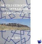 Alles, Hans - De vele gezichten van Centraal-Azië