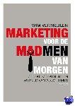 Vermeulen, Wim - Marketing voor de mad men van morgen