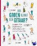 Bergé, Pieter - Hoe groen klinkt een gitaar?