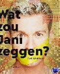Kazaltzis, Jani - Wat zou Jani zeggen?