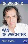 De Wachter, Dirk - De wereld van De Wachter