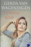 Wageningen, Gerda van - Geheime liefde