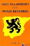 Renaerts, Hugo - Toen Vlaanderen even Spanje regeerde - POD editie